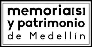 Memorias y Patrimonio Medellín