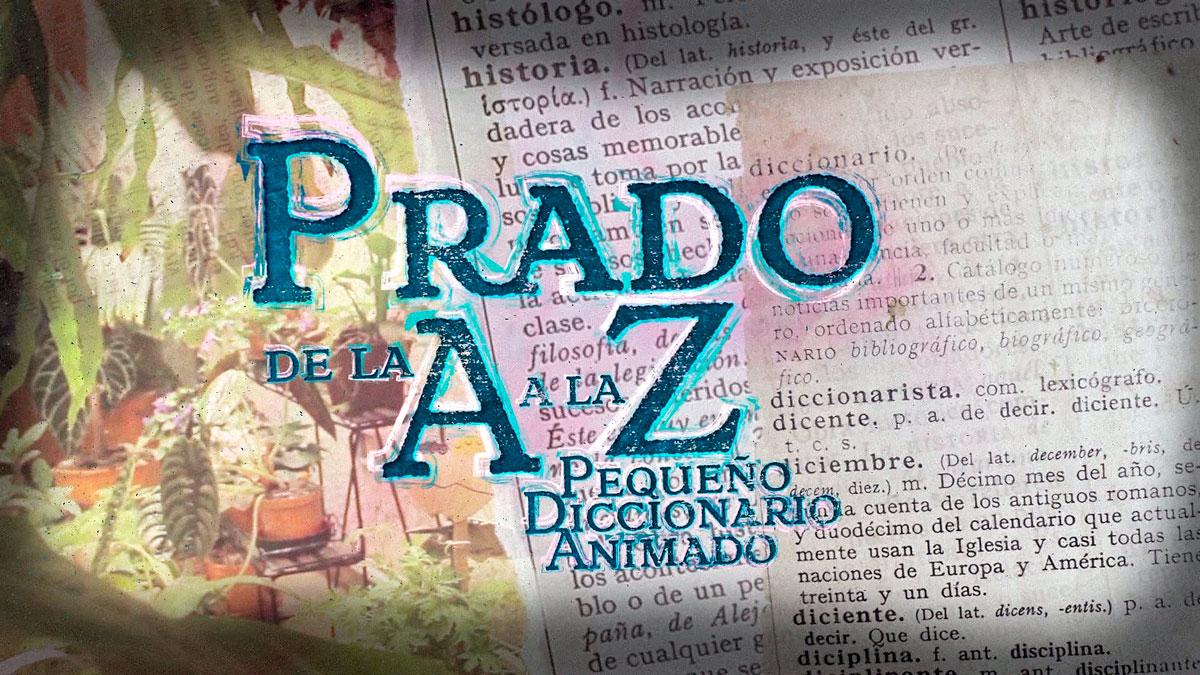 Prado de la A a la Z, Pequeño Diccionario Animado del barrio Prado