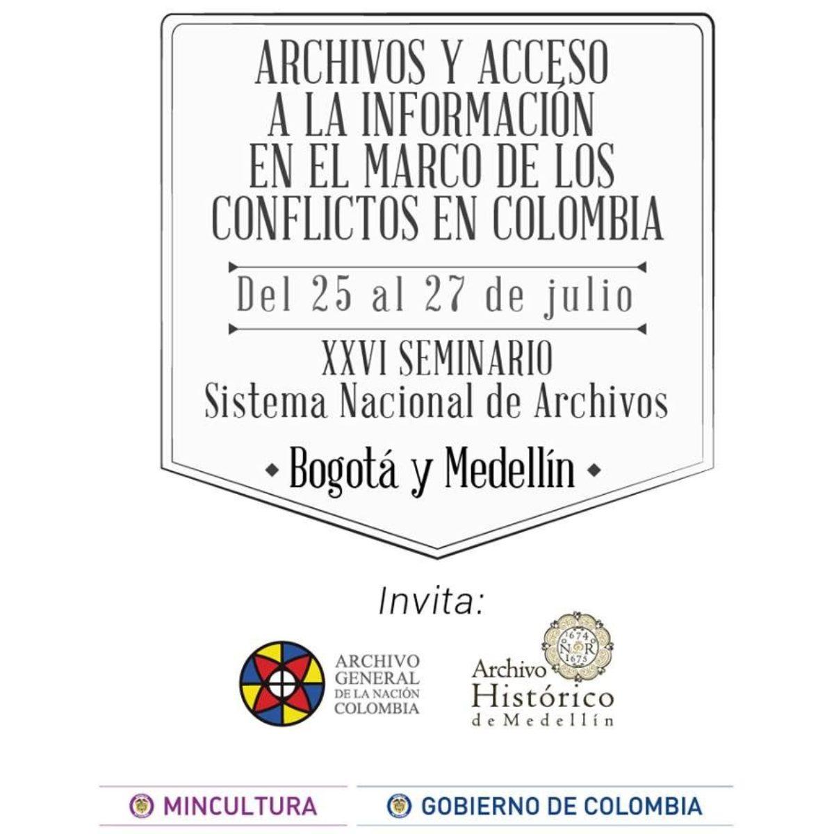 """XXVI SEMINARIO DEL SISTEMA NACIONAL DE ARCHIVOS: """"ARCHIVOS Y ACCESO A LA INFORMACIÓN EN EL MARCO DE LOS CONFLICTOS EN COLOMBIA"""""""